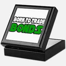 """Born To Trade Bonds"" Keepsake Box"