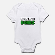 """Born To Trade Bonds"" Infant Bodysuit"