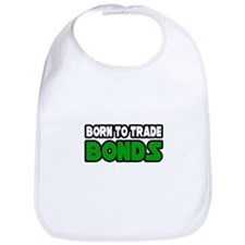 """Born To Trade Bonds"" Bib"