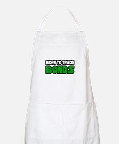 """Born To Trade Bonds"" BBQ Apron"