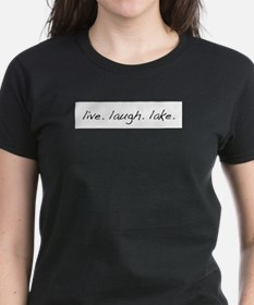 Live. Laugh. Lake. T-Shirt