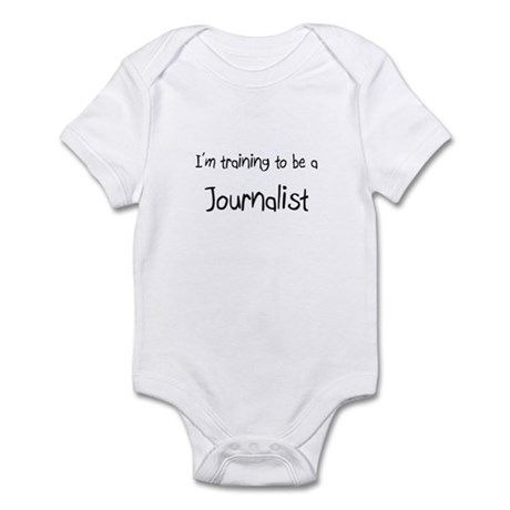 I'm training to be a Journalist Infant Bodysuit