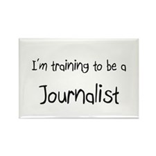 I'm training to be a Journalist Rectangle Magnet