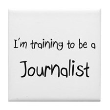I'm training to be a Journalist Tile Coaster