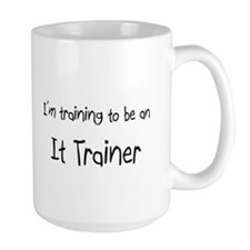 I'm Training To Be An It Trainer Mug