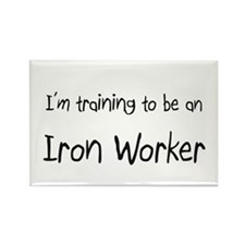 I'm Training To Be An Iron Worker Rectangle Magnet