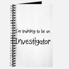 I'm Training To Be An Investigator Journal