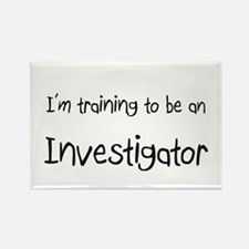 I'm Training To Be An Investigator Rectangle Magne