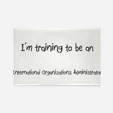 I'm Training To Be An International Organizations