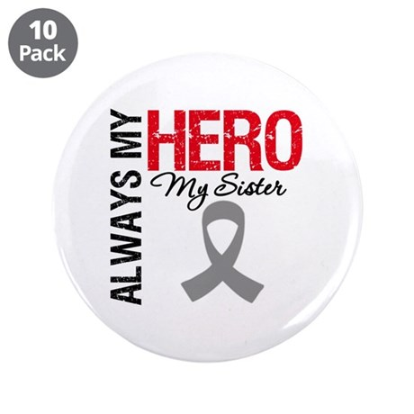 """Brain Cancer Hero Sister 3.5"""" Button (10 pack)"""