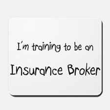 I'm Training To Be An Insurance Broker Mousepad
