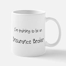 I'm Training To Be An Insurance Broker Mug
