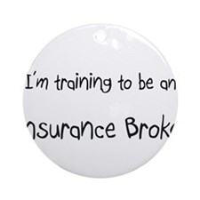 I'm Training To Be An Insurance Broker Ornament (R