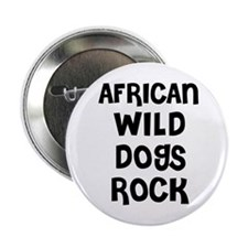 AFRICAN WILD DOGS ROCK Button