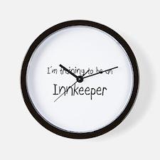 I'm Training To Be An Innkeeper Wall Clock