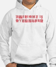 Twilight Over-Rated Hoodie