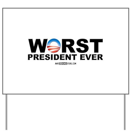Worst President Ever Yard Sign