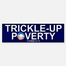 Trickle-Up Poverty Bumper Bumper Bumper Sticker