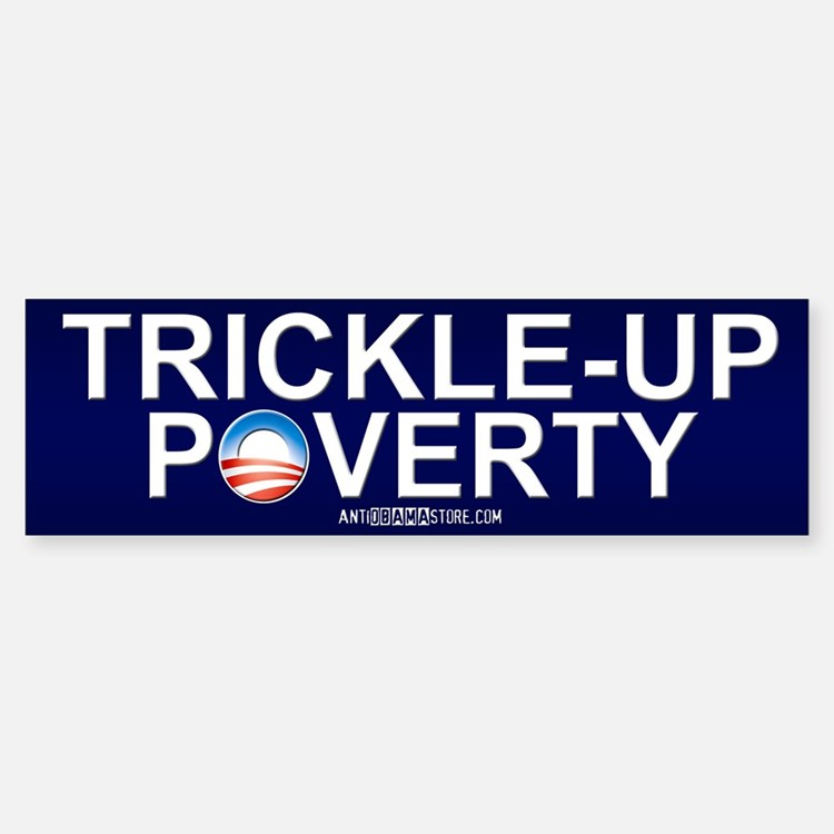 Trickle-Up Poverty Bumper Bumper Bumper Sticker