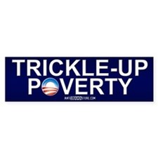 Trickle-Up Poverty Bumper Bumper Stickers