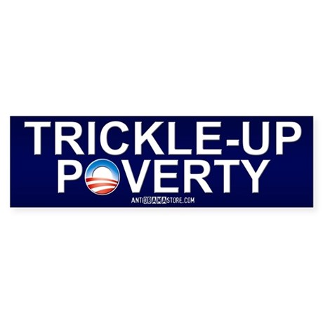 Trickle-Up Poverty Bumper Sticker