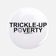 """Trickle-Up Poverty 3.5"""" Button"""