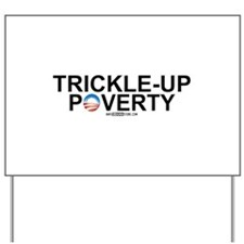 Trickle-Up Poverty Yard Sign