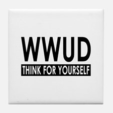 WWUD - Think For Yourself Tile Coaster