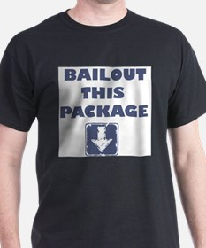 Bailout This Package T-Shirt