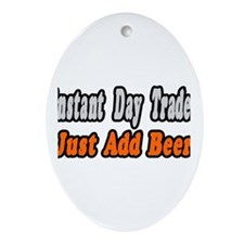 """Day Trader..Add Beer"" Oval Ornament"