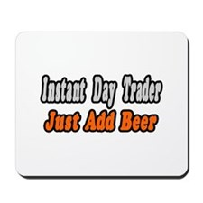 """Day Trader..Add Beer"" Mousepad"