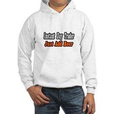 """Day Trader..Add Beer"" Hoodie"