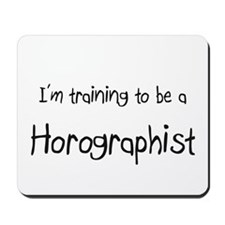 I'm training to be a Horographist Mousepad