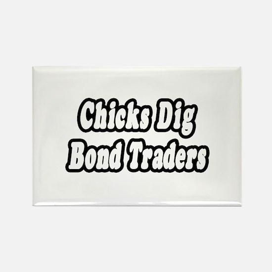 """""""Chicks Dig Bond Traders"""" Rectangle Magnet"""