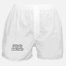 """Chicks Dig Bond Traders"" Boxer Shorts"