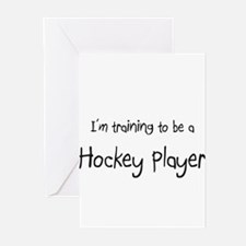 I'm training to be a Hockey Player Greeting Cards