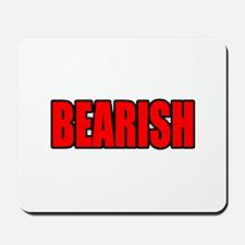 """""""BEARISH"""" Mousepad"""