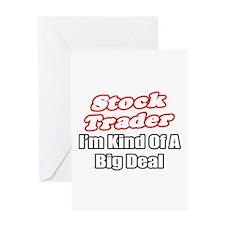 """Stock Trader...Big Deal"" Greeting Card"