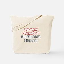 """Forex Trader...Big Deal"" Tote Bag"