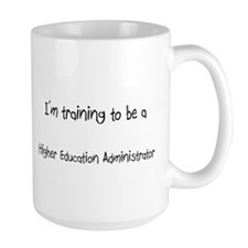 I'm training to be a Higher Education Administrato