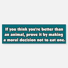 Vegetarianism, a Moral Decision Bumper Bumper Bumper Sticker