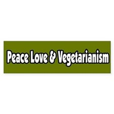 Peace Love & Vegetarianism Bumper Bumper Stickers