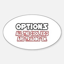 """Options...Cool Kids"" Oval Decal"