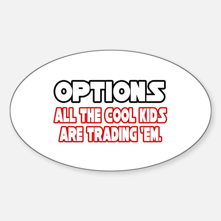 """""""Options...Cool Kids"""" Oval Decal"""
