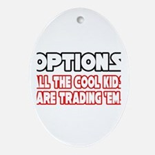 """Options...Cool Kids"" Oval Ornament"