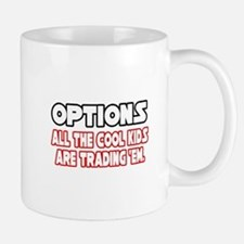 """Options...Cool Kids"" Mug"