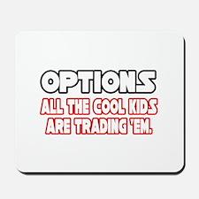 """""""Options...Cool Kids"""" Mousepad"""