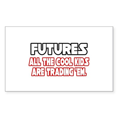 """Futures...Cool Kids"" Rectangle Sticker"