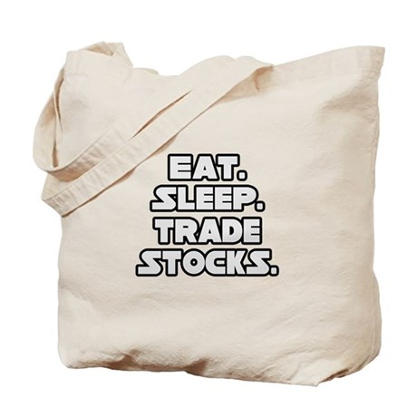 """Eat. Sleep. Trade Stocks."" Tote Bag"