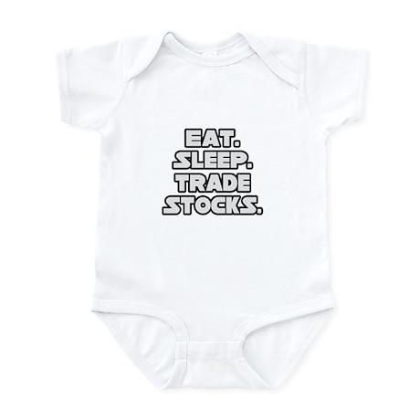 """""""Eat. Sleep. Trade Stocks."""" Infant Bodysuit"""